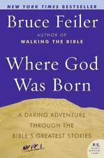 Where God Was Born: A Daring Adventure Through the Bible's Greatest Stories (P.