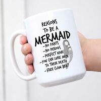 Funny Mug - Reasons To Be Mermaid Ceramic Coffee Mugs - Funny Sarcasm Sarcastic