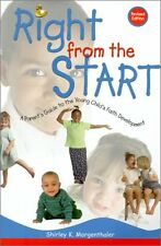 Right from the Start: A Parents Guide to the Youn