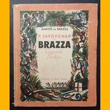 P. SAVORGNAN DE BRAZZA Conquérant Pacifique Marthe de Brazza André Hofer 1943