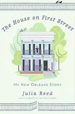 The House on First Street: My New Orleans Story, Reed, Julia, Good Books