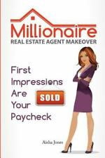 Millionaire Real Estate Agent Makeover : First Impressions Are Your Paycheck:...