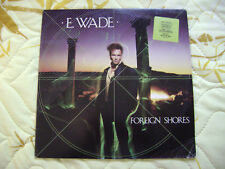 E Wade-Foreign Shores 33Rpm Rock Vinyl Lp Promo 1986 Casablanca 826 885-1 M-1