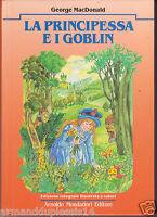 LA PRINCIPESSA E I GOBLIN PRIMA EDIZIONE MONDADORI 1989 FANTASY G. MACDONALD