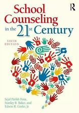 SCHOOL COUNSELING IN THE 21ST CENTURY - FOXX, SEJAL PARIKH/ BAKER, STANLEY B./ G