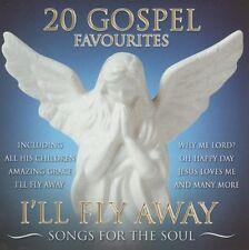 20 GOSPEL FAVOURITES Best Of Gospel I'LL FLY AWAY Songs For The Soul NEW CD