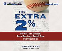 The Extra 2%: How Wall Street Strategies Took a Major League Bas by Jonah Keri