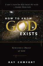 How To Know God Exists: Scientific Proof Of God, Ray Comfort, New Condition, Boo