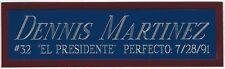 DENNIS MARTINEZ EXPOS NAMEPLATE AUTOGRAPHED Signed Baseball-JERSEY-PHOTO-RUBBER