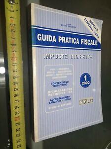 GG LIBRO: GUIDA PRATICA FISCALE – IMPOSTE INDIRETTE – BRUNO FRIZZERA – IL SOLE