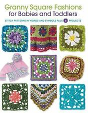 Granny Square Fashions for Babies and Toddlers: Stitch patterns in words and sym