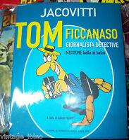 TOM FICCANASO GIORNALISTA DETECTIVE - Jacovitti - Stampa Alternativa 2005