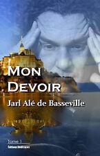 Mon Devoir (Tome 1), par Jarl Alé de Basseville