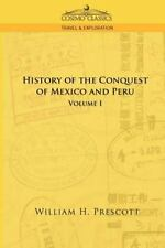The Conquests of Mexico and Peru : Volum by William Prescott (2005, Paperback)