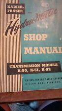Kaiser- Frazer  with Hydra- Matic Shop Manual models K50 K51, K52  original 1953