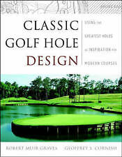Classic Golf Hole Design:  Using the Greatest Holes as Inspiration for Modern C