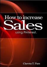How to Increase Sales Using Pinterest. (Paperback or Softback)