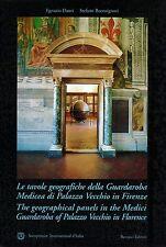 LIBRO Le Tavole Geografiche della Guardaroba Medicea di Palazzo Vecchio Firenze