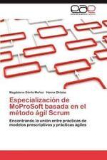 Especializacion de Moprosoft Basada En El Metodo Agil Scrum (Paperback or Softba