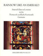 Rainbow Like an Emerald: Stained Glass in Lorraine in the Thirteenth and Early F