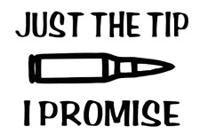 just the tip i promise bullet truck sticker vinyl funny car decal