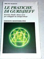 Le pratiche di Gurdjieff  di Bruno Martin -  Ed. Mediterranee, 2011