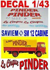 DECAL 1/43 SAVIEM SM 12 CABINE 860 CIRQUE PINDER 1975 (02)