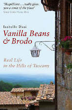 Vanilla Beans and Brodo: Real Life in the Hills of Tuscany by Isabella Dusi (Pa…