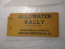 Ticket Stub GOLDWATER RALLY Seat #66 Special section #12 Collectible Memorabilia