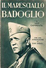 IL MARESCIALLO BADOGLIO UGO CAIMPENTA GIAN DAULI 1936 AURORA EDIZIONI (SA878)