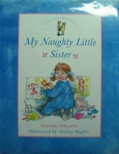 The Complete My Naughty Little Sister by Dorothy Edwards Hardback Book The Cheap