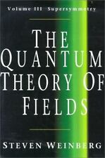 The Quantum Theory of Fields, Vol. 1: Foundations, Steven Weinberg, Good Book