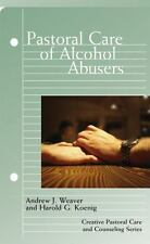 (New) Pastoral Care of Alcohol Abusers by Andrew Weaver