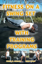 NEW Fitness on a Swing Set with Training Programs by Brian Dowd
