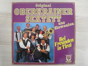 LP / ORIGINAL OBERKRAINER SEXTETT AUS SLOWENIEN / BEI FREUNDEN IN TIROL / RAR /