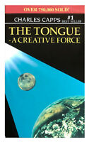The Tongue: A Creative Force - by Charles Capps