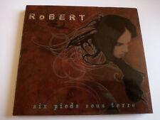 Robert - Six Pieds Sous Terre - CDA - 2005 - Pop 13TR Digipack