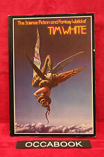 The Science Fiction and Fantasy World of Tim White (Anglais) - Tim White