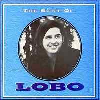 LOBO - THE BEST OF CD ~ ME AND YOU & A DOG NAMED BOO + 70's GREATEST HITS *NEW*