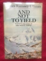 And not to Yield  By James Ramsey Ullman Hardcover And Dust Jacket