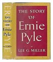 The story of Ernie Pyle / by Lee G. Miller