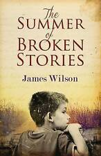 The Summer of Broken Stories, James Wilson, New Book