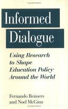 Informed Dialogue : Using Research to Shape Education Policy Around the World...