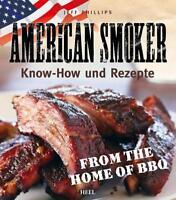 Phillips American Smoker Know-How & Rezepte Smoker-Buch Grillen Räuchern BBQ NEU