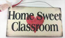 Home Sweet Classroom Teacher decor Painted Wooden Sign Christmas gift