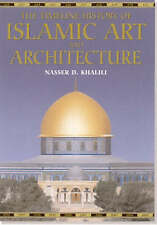 The timeline history of Islamic art and architecture by Nasser D Khalili