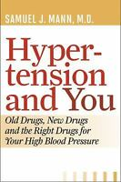 Hypertension and You: Old Drugs, New Drugs, and the Right Drugs for Your High...