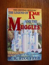 The Legend of Rah and the Muggles - N.K. Stouffer - HC w/DJ Thurman, 2001