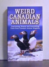 Weird Canadian Animals, Fascinating, Bizarre and Astonishing Facts