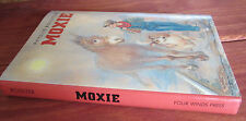 MOXIE ~ Phyllis Rossiter. 1st Edition 1990 HbDj  Courageous survivors   in MELB